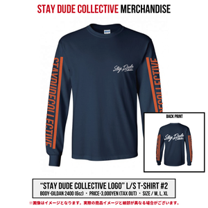 STAY DUDE COLLECTIVE / Long sleeve T-shirt #2