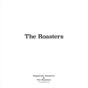 The Roasters (限定アナログ盤)