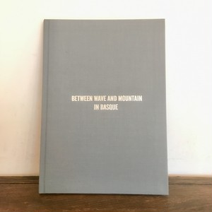 "【残りわずか/BOOK】写真集 ""Between Wave And Mountain In Basque"""