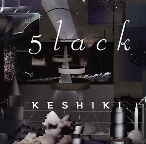 【LP】5lack - KESHIKI