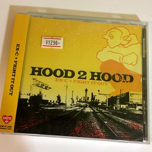 EX-C x FIGHT IT OUT / hood 2 hood (CD)