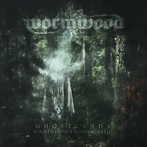 """WORMWOOD """"Ghostlands: Wounds from a Bleeding Earth"""""""