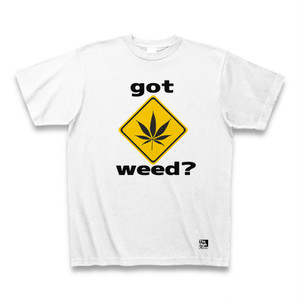 got weed? Tシャツ