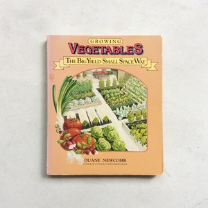 Growing Vegetables The Big Yield/Small Space Way