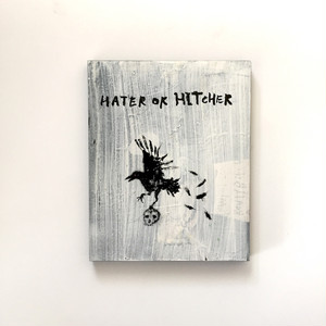 """HATER OR HITCHER"" Diskah art works"