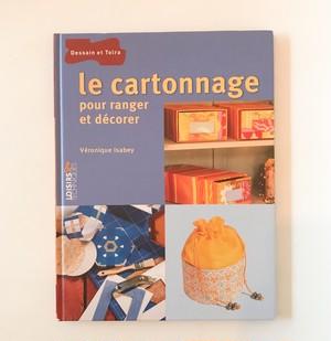 フランスの厚紙工芸カルトナージュ Le cartonnage pour ranger et decorer