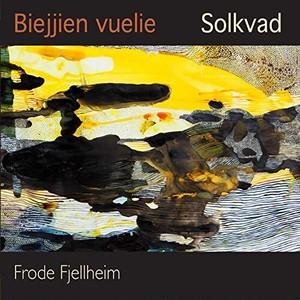 Biejjien vuelie / Frode Fjellheim