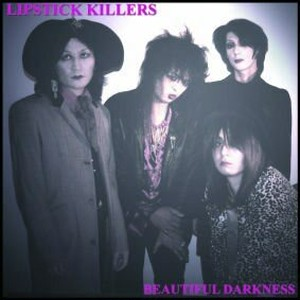BEAUTIFUL DARKNESS /LIPSTICK KILLERS
