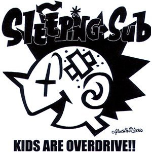 KIDS ARE OVERDRIVE!!/SLEEPING SUB CD