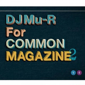 DJ Mu-R for Common Magazine 2 Mix CD