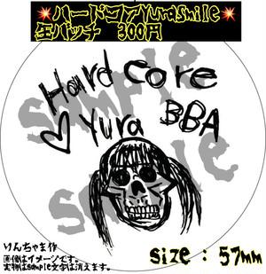 ハードコアYuraSmile缶バッチ