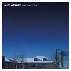 "DIRTY SATELLITES ""EIGHT SHADES OF BLUE"" 6/20発売"