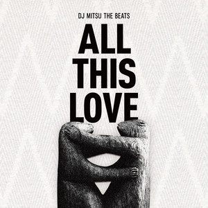 【予約/CD】DJ MITSU THE BEATS - ALL THIS LOVE(予約特典あり)
