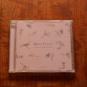 Quiet Corner ~ a collection of pastoral music ~