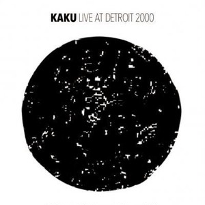 KAKU | LIVE AT DETROIT 2000