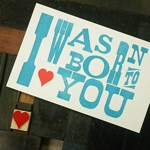 レタープレス ポストカード I was born to love you