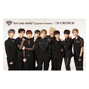 D-CRUNCH「Are you Ready?(Japanese Version)」ミュージックカード
