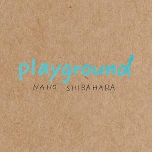 NAHO SHIBAHARA / playground