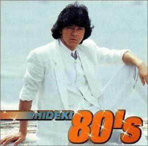 『HIDEKI 80's』西城秀樹