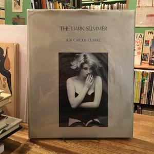 The Dark Summer / Bob Carlos Clarke(ボブ・カルロス・クラーク)