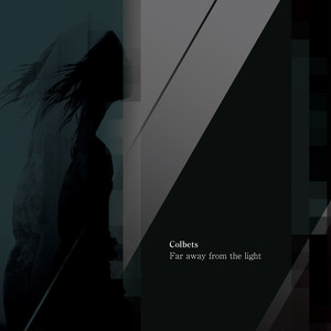 Colbets – Far away from the light