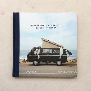 HOME IS WHERE YOU PARK IT / Foster Huntington