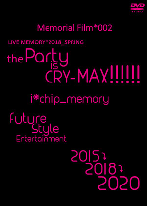 【SALE】LIVE DVD Memorial Film*002 Live Memory*2018_Spring 【the Party is CRY-MAX!!!!!!】