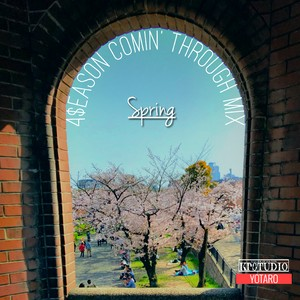 4$eason Comin' Through Mix -Spring-    Mixed By Yotaro