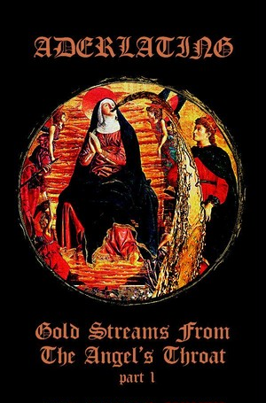 Aderlating - Gold Streams From The Angel's Throat Part 1  Tape