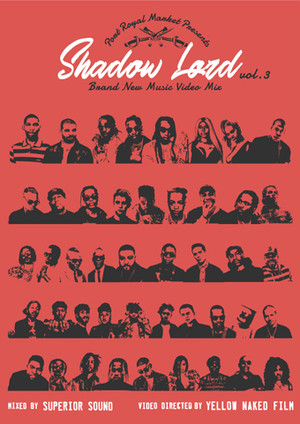 Shadow Lord BRAND NEW MUSIC VIDEO MIX vol.3 Mixed by SUPERIOR SOUND Video Directed by YELLOW NAKED FILM