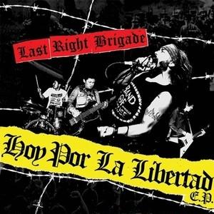 """LAST RIGHT BRIGADE - hoy por la libertad 7""""EP"""