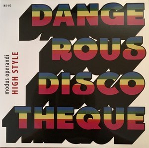 HIgh Style - Dangerous Discotheque 7""