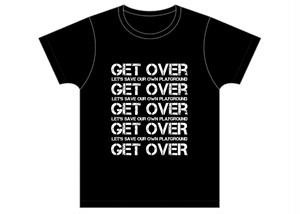 [GET OVER TシャツBLACK ]