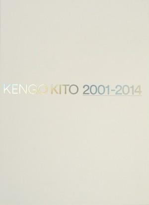 「KENGO KITO 2001-2014」鬼頭健吾 / Kengo Kito