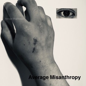 Average Misanthropy/Average Misanthropy