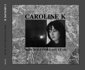 Caroline K ‎- Now Wait For Last Year  CD