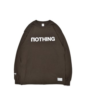 All of L/S Tee (noTHING) / DARK CHOCOLATE
