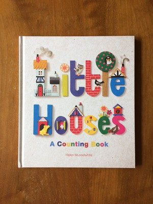 Little Houses / A Counting Book / Helen Musselwhite / ヘレン・ムッセルホワイト