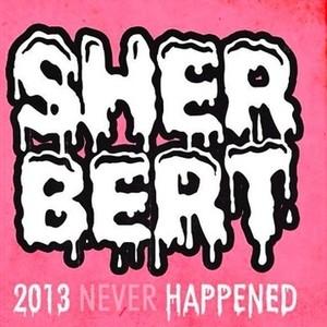 sherbert / 2013 never happened cassette