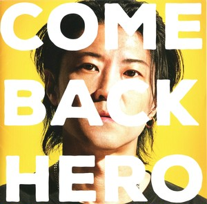 COME BACK HERO