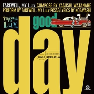 FAREWELL, MY L.u.v『 Good Day 』