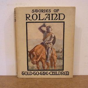 STORIES OF ROLAND/H.E.MARSHALL文、L.D.LUARD絵