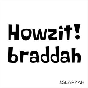 Howzit! braddah ステッカー
