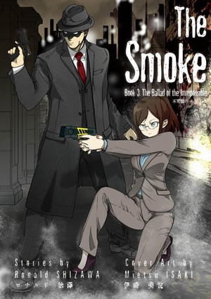 The Smoke Book3: Ballad of the Impossible
