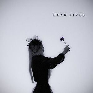 Image Song「DEAR LIVES」