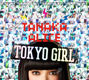TANAKA ALICE  /  『TOKYO GIRL』  初回限定盤【CD +DVD】