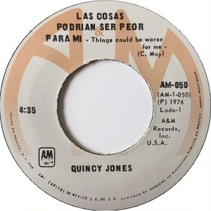 Quincy Jones – Things Could Be Worse For Me / I Heard That!!