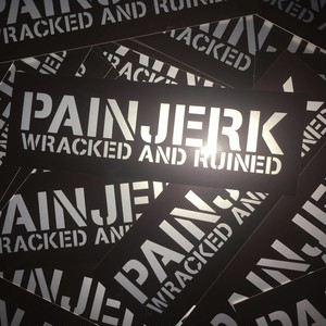 Painjerk - Wracked and Ruined(3 Stickers)