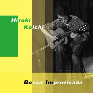 Bossa Improvisada (ボッサ・インプロビザーダ) / 廣木光一