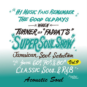 SUPER SOUL SHOW vol.9 ~Acoustic Soul~ / FADDA-T's a.k.a TURNER from KING RYUKYU SOUND